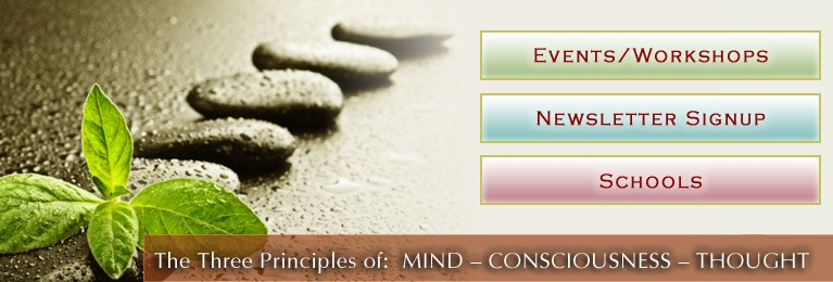 The Three Principles of Mind, Consciousness and Thought
